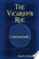 The Vicarious Roe (second half)