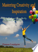 Mastering Creativity and Inspiration