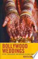 Bollywood Weddings : and upper classes negotiate courtship...