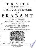 Traité de L'origine Des Ducs Et Duché de Brabant