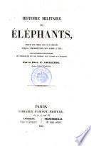 Histoire militaire des elephants, depuis les temps les plus recules jusqu'a l'introduction des armes a feu (etc.)