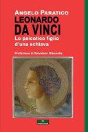 Leonardo Da Vinci   Lo Psicotico Figlio D