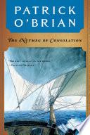 The Nutmeg of Consolation  Vol  Book 14   Aubrey Maturin Novels