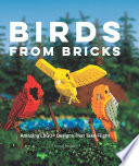 Birds From Bricks : and to make birds from...
