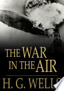The War In The Air : the use of airplanes in warfare...