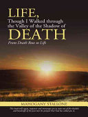 Life  Though I Walked Through the Valley of the Shadow of Death Book PDF