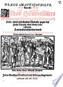 Praeco Mastigophilvs  Das ist  Jacob Heilbronners Praedicanten zu Newburg an der Donaw grosse Liebe  vnnd inbr  nstige Andacht gegen der Zucht  Disciplin  vnnd allerley Leibscasteyung