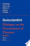 Guicciardini  Dialogue on the Government of Florence