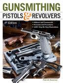 Gunsmithing Pistols   Revolvers