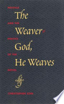 The Weaver God  He Weaves : genius who knew, or cared, little...