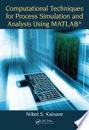 Computational Techniques for Process Simulation and Analysis Using MATLAB