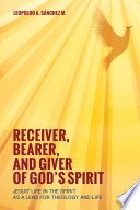 Receiver  Bearer  and Giver of God s Spirit