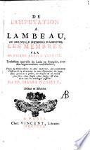 De l'amputation a lambeau ou nouvelle methode d'amputer les membres. Traduction nouvelle du latin en francois avec des augmentations considerables par Pierre Massuet