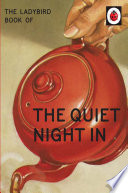 The Ladybird Book of The Quiet Night In  Ladybird for Grown Ups