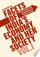 Facets of India s Economy and Her Society Volume I