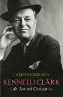 Kenneth Clark   Life  Art and Civilisation