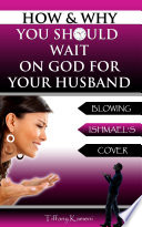 How Why You Should Wait On God For Your Husband