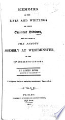 Memoirs of the Lives and Writings of Those Eminent Divines  who Convened in the Famous Assembly at Westminster  in the Seventeenth Century