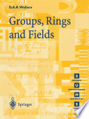 Groups  Rings and Fields