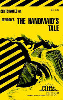 CliffsNotes on Atwood s The Handmaid s Tale