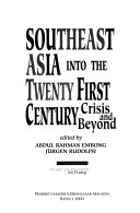 Southeast Asia into the twenty first century crisis and beyond