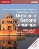 Cambridge O Level Urdu as a Second Language Skills Builder: Reading and Writing