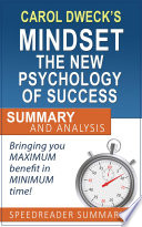 Carol Dweck S Mindset The New Psychology Of Success Summary And Analysis