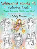 Whimsical World  2 Coloring Book