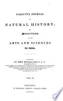 Calcutta Journal Of Natural History And Miscellany Of The Arts And Sciences In India