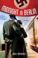 Midnight In Berlin : war. colonel noel macrae, a...