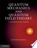 Quantum Mechanics and Quantum Field Theory