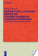 Sophie von La Roches Briefe an Johann Friedrich Christian Petersen (1788–1806)