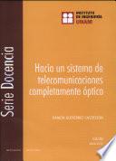 Hacia Un Sistema de Telecomunicaciones Completamente Optico