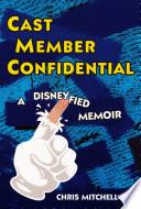 Cast Member Confidential  A Disneyfied Memoir
