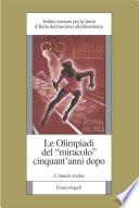 Le Olimpiadi del miracolo cinquant anni dopo