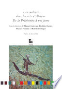 Les couleurs dans les arts d Afrique  De la Pr  histoire    nos jours