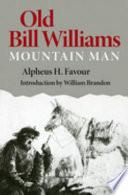 Old Bill Williams  Mountain Man