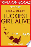 Luckiest Girl Alive A Novel By Jessica Knoll Trivia On Books