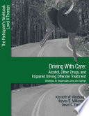 Driving With Care  Alcohol  Other Drugs  and Impaired Driving Offender Treatment Strategies for Responsible Living