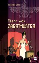 Silent was Zarathustra