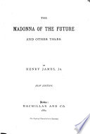 The Madonna of the Future, and Other Tales