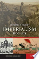 Encyclopedia of the Age of Imperialism  1800 1914