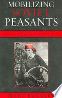 Mobilizing Soviet Peasants