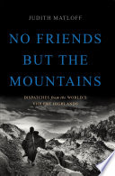 Ebook No Friends but the Mountains Epub Judith Matloff Apps Read Mobile