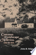 Common Landscape of America  1580 to 1845