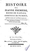 Histoire de Jeanne premiere, reine de Naples, comtesse de Piémont, de Provence et de Forcalquier. [By V. Mignot.]