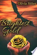 Brightest Gold : of affection. a ring, a flower,...