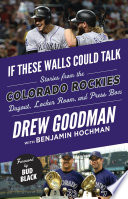 If These Walls Could Talk Colorado Rockies