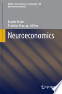 Neuroeconomics : studies in neuroscience, psychology and...