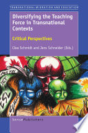 Diversifying the Teaching Force in Transnational Contexts